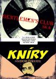 Gentlemen´s Club & speciální host Kníry