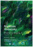 Vernisáž: František Hodonský – Přiznaná krajina II